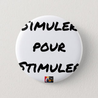 TO SIMULATE TO STIMULATE - Word games Pinback Button