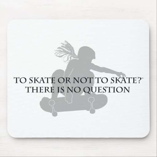To Skate or Not to Skate Mouse Pad