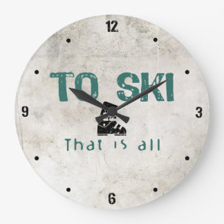 To Ski Is All Large Clock