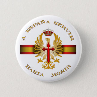 to Spain to serve until dying Pinback Button