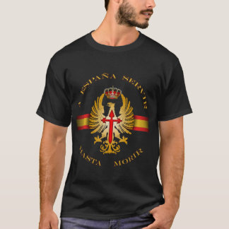 To Spain to serve until dying T-Shirt