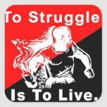To struggle is to live square sticker