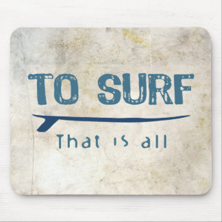 To Surf Mouse Pad