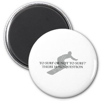 To Surf or Not To Surf 2 Inch Round Magnet