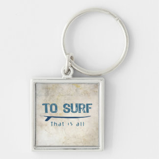 To Surf Silver-Colored Square Keychain
