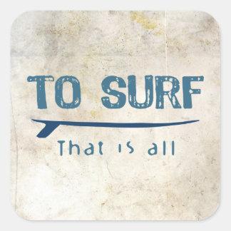 To Surf Square Sticker