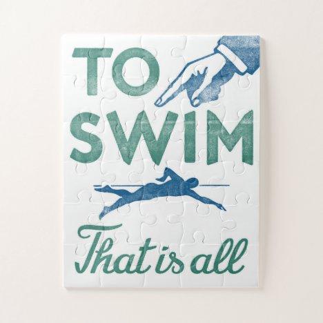 To Swim Is All - Swimming Blue Aqua Jigsaw Puzzle