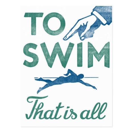 To Swim Is All - Swimming Blue Aqua Postcard