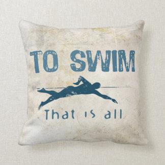 To Swim Throw Pillow