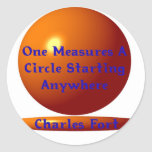 TO TAKE THE MEASURE OF A CIRCLE ROUND STICKERS