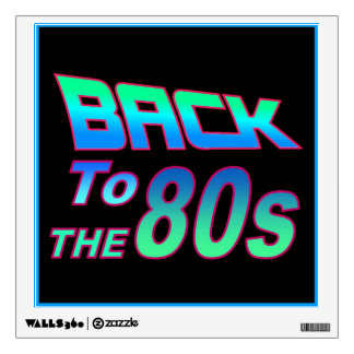 To the 80s 1 wall decal