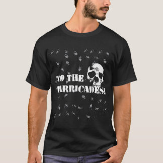 To the Barricades T-Shirt