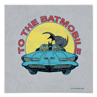 To The Batmobile - Distressed Icon Poster