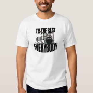 To The Beat Everybody Shirt