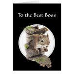 To the Best Boss, From the bunch of Nuts -Squirrel Greeting Cards