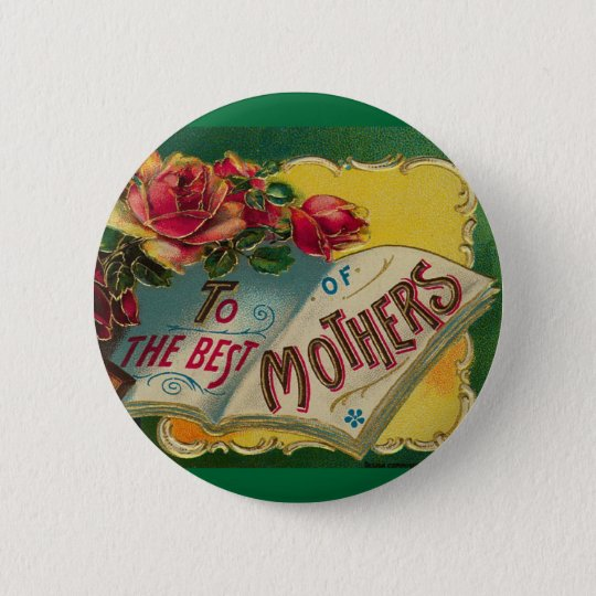 To The Best Mothers Vintage Pinback Button