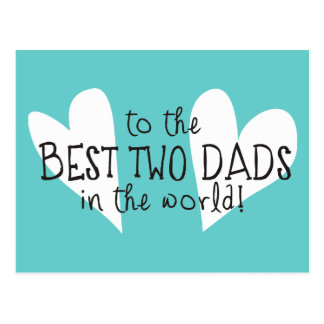 To The Best Two Dads In The World Postcard