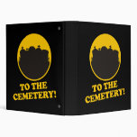 To The Cemetery! Binder