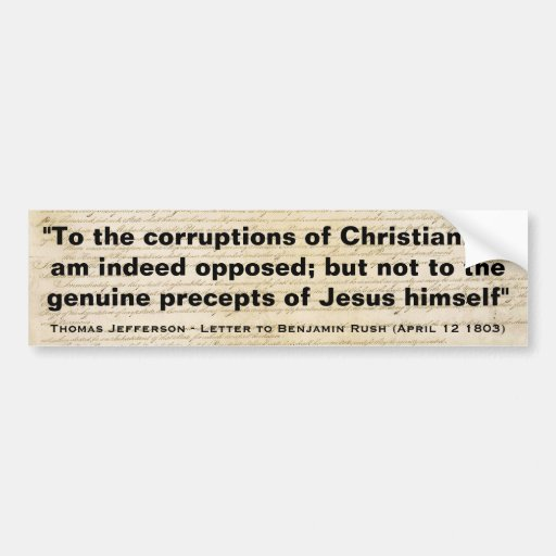 To the Corruptions of Christianity by Jefferson Car Bumper Sticker