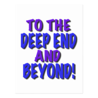 To the deep end and beyond!, t shirts,gifts postcard