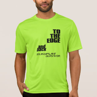 To the edge and back - transplant survivor t shirts