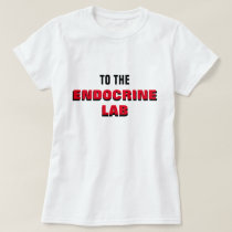 To the Endocrine Lab T-Shirt