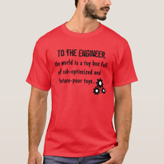 To the engineer T-Shirt