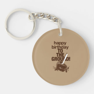 To the Ground Double-Sided Round Acrylic Keychain