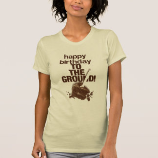 To the Ground T-Shirt