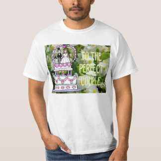 To the happy couple, flowers and wedding cake T-Shirt