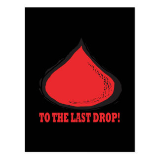 To The Last Drop Postcard