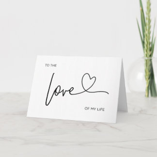 To The Love Of My Life Wedding Card