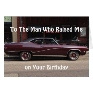 """TO THE """"MAN WHO RAISED"""" ON YOUR BIRTHDAY CARD"""