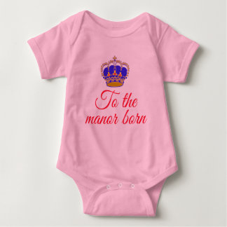 To the Manor Born with Crown Baby Bodysuit