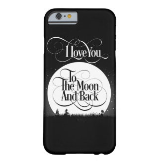 To The Moon And Back Barely There iPhone 6 Case
