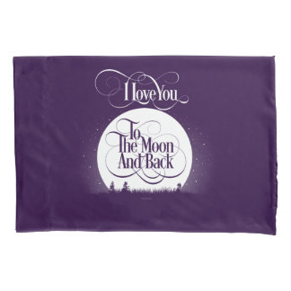 To The Moon And Back Pillowcase