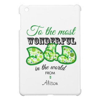To the most wonderful you give in the world case for the iPad mini
