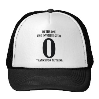 To The One Who Invented Zero Trucker Hat