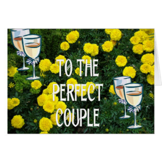 To the perfect couple, flowers and champagne card