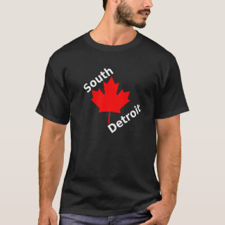 To the South of Detroit is... T-Shirt