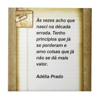 To the times I find - Adélia the Prado Tile