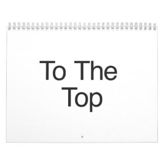 To The Top Wall Calendars