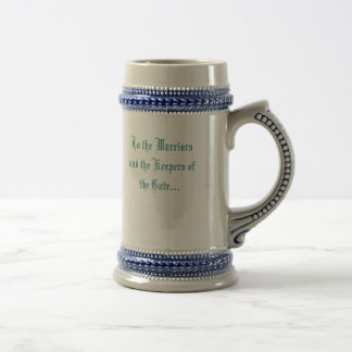 To the Warriors and the Keepers of the Gate... Beer Stein