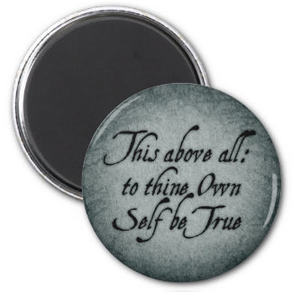 To Thine Own Self Be True 2 Inch Round Magnet
