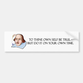 to-thine-own-self-be-true-but car bumper sticker
