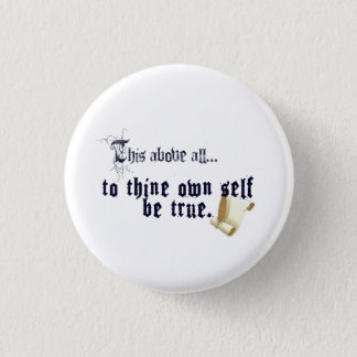 To Thine Own Self Be True Button