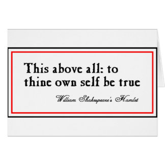 """To Thine Own Self Be True"" Cards"