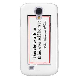 """To Thine Own Self Be True"" Samsung Galaxy S4 Covers"