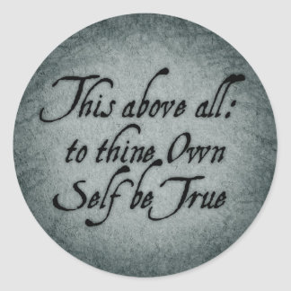 To Thine Own Self Be True Classic Round Sticker
