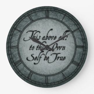 To Thine Own Self Be True Large Clock